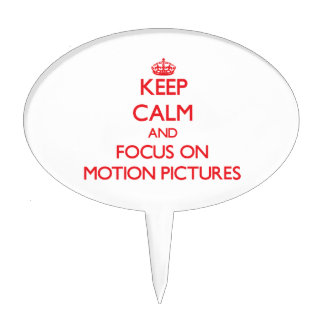 Keep Calm and focus on Motion Pictures Cake Toppers