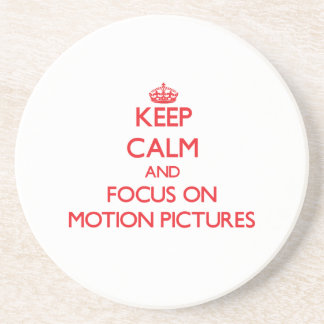 Keep Calm and focus on Motion Pictures Sandstone Coaster