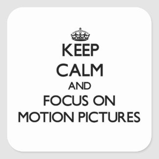 Keep Calm and focus on Motion Pictures Stickers