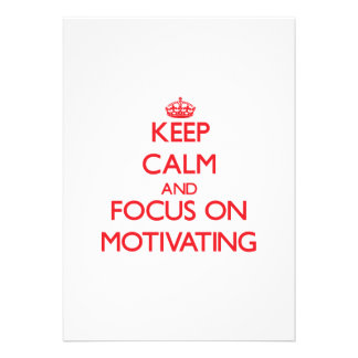 Keep Calm and focus on Motivating Personalized Invite