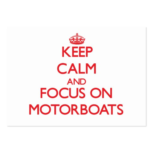 Keep Calm and focus on Motorboats Business Card