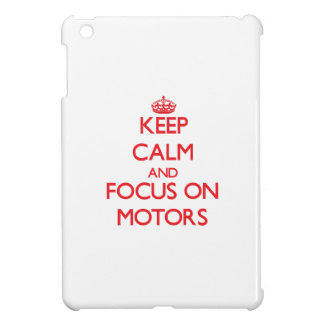 Keep Calm and focus on Motors Cover For The iPad Mini