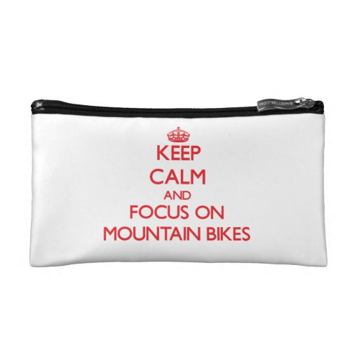 Keep Calm and focus on Mountain Bikes Cosmetic Bag