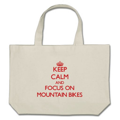 Keep Calm and focus on Mountain Bikes Tote Bag