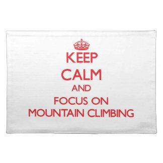 Keep Calm and focus on Mountain Climbing Place Mat