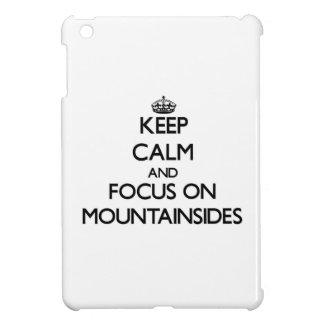 Keep Calm and focus on Mountainsides iPad Mini Cover