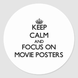 Keep Calm and focus on Movie Posters Classic Round Sticker