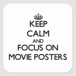 Keep Calm and focus on Movie Posters Square Sticker