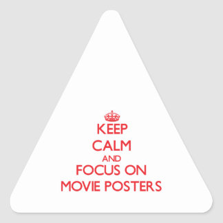 Keep Calm and focus on Movie Posters Triangle Sticker