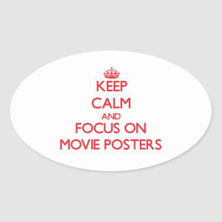 Keep Calm and focus on Movie Posters Oval Sticker