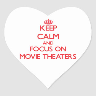 Keep Calm and focus on Movie Theaters Heart Stickers