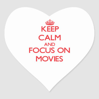Keep Calm and focus on Movies Heart Stickers