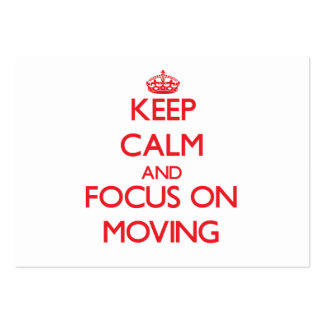 Keep Calm and focus on Moving Large Business Cards (Pack Of 100)
