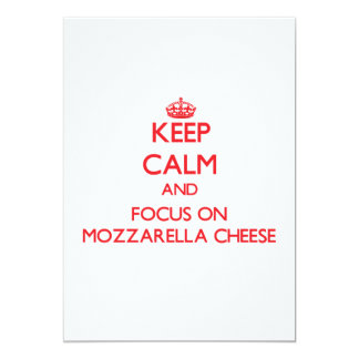 Keep Calm and focus on Mozzarella Cheese 5x7 Paper Invitation Card