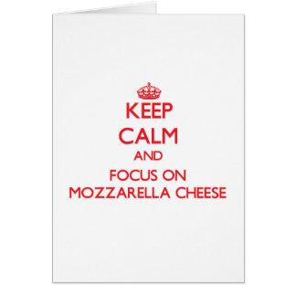 Keep Calm and focus on Mozzarella Cheese Greeting Card