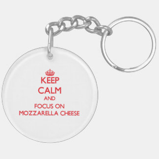 Keep Calm and focus on Mozzarella Cheese Double-Sided Round Acrylic Keychain