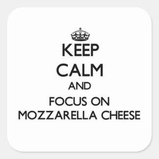 Keep Calm and focus on Mozzarella Cheese Square Sticker