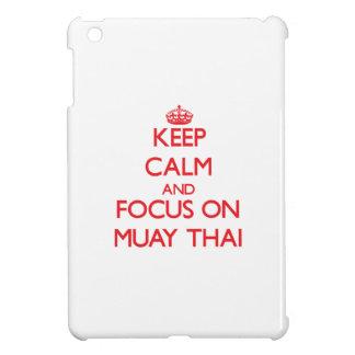 Keep calm and focus on Muay Thai Cover For The iPad Mini