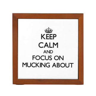Keep Calm and focus on Mucking About Pencil/Pen Holder
