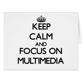 Keep Calm and focus on Multimedia Greeting Card
