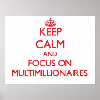Keep Calm and focus on Multimillionaires Print