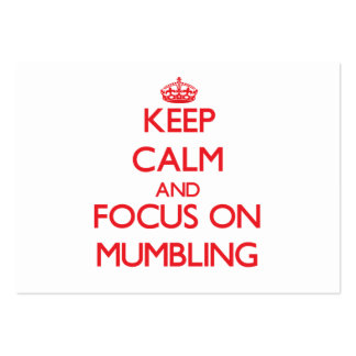 Keep Calm and focus on Mumbling Business Card Templates