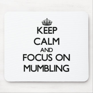 Keep Calm and focus on Mumbling Mouse Pad
