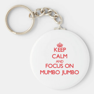 Keep Calm and focus on Mumbo Jumbo Key Chain