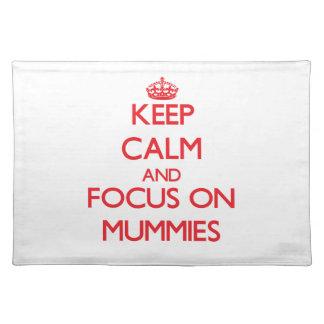 Keep Calm and focus on Mummies Place Mat