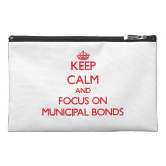 Keep Calm and focus on Municipal Bonds Travel Accessories Bags
