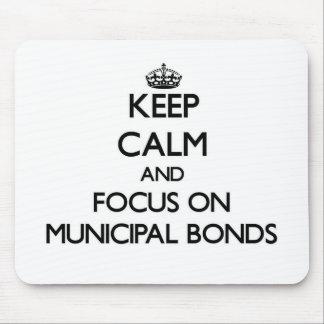Keep Calm and focus on Municipal Bonds Mouse Pad