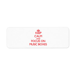 Keep Calm and focus on Music Boxes Return Address Label