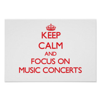 Keep Calm and focus on Music Concerts Posters