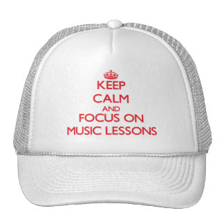 Keep Calm and focus on Music Lessons Trucker Hat