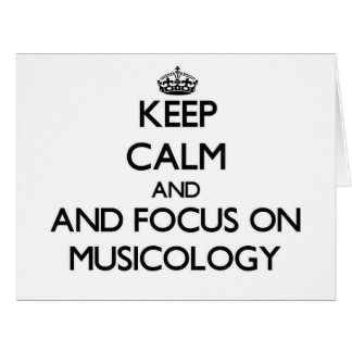 Keep calm and focus on Musicology Large Greeting Card