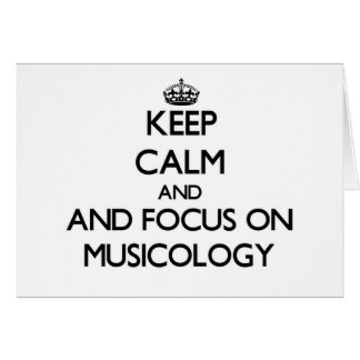 Keep calm and focus on Musicology Stationery Note Card