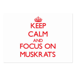 Keep calm and focus on Muskrats Business Card