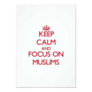 "Keep Calm and focus on Muslims 5"" X 7"" Invitation Card"