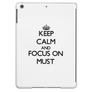 Keep Calm and focus on Must Cover For iPad Air