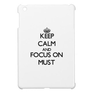 Keep Calm and focus on Must iPad Mini Cover