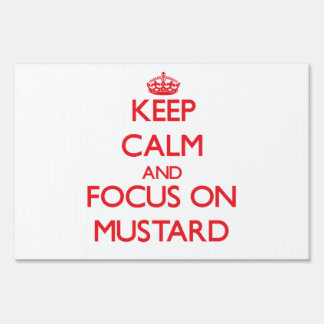 Keep Calm and focus on Mustard Signs