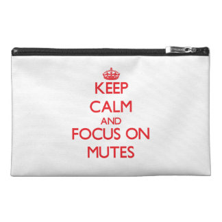 Keep Calm and focus on Mutes Travel Accessories Bags