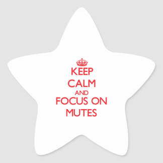 Keep Calm and focus on Mutes Star Stickers