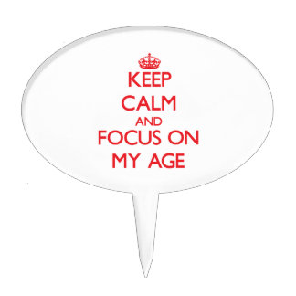 Keep calm and focus on MY AGE Cake Toppers