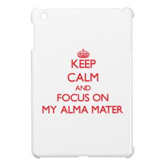 Keep calm and focus on MY ALMA MATER iPad Mini Cover
