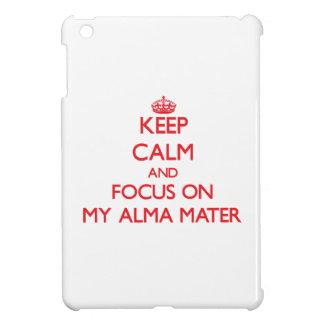 Keep Calm and focus on My Alma Mater iPad Mini Covers