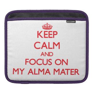 Keep Calm and focus on My Alma Mater iPad Sleeve