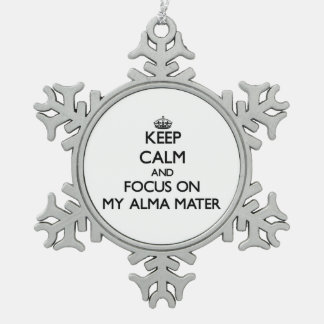 Keep Calm and focus on My Alma Mater Ornaments