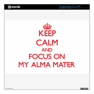 Keep Calm and focus on My Alma Mater Skins For MacBook