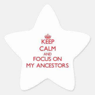 Keep calm and focus on MY ANCESTORS Star Sticker